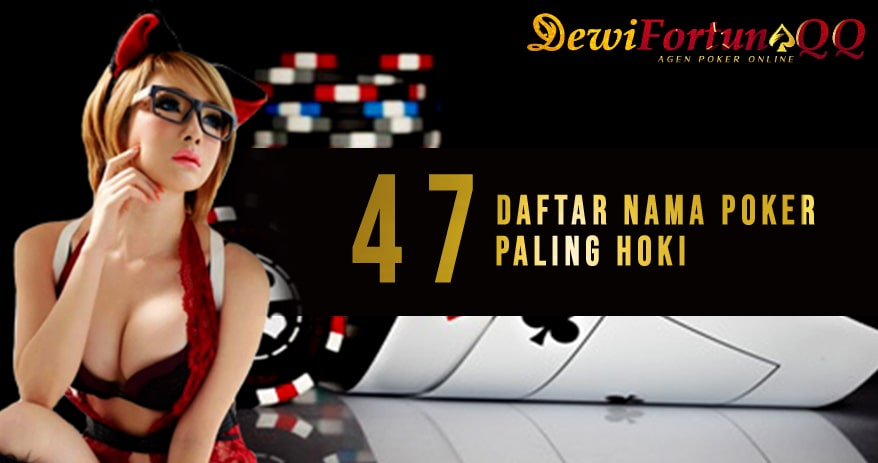 47 Daftar Nama Nama Akun ID Poker Paling Hoki Berdasarkan Arti Negara2
